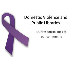 Domestic Violence and  Public  Libraries