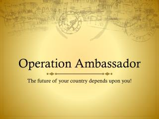 Operation Ambassador