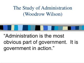 The Study of Administration (Woodrow Wilson)