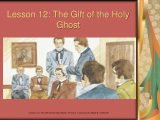 Lesson 12: The Gift of the Holy Ghost