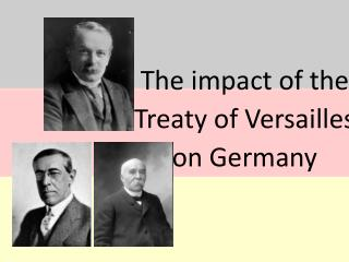The impact of the  Treaty of Versailles  on Germany
