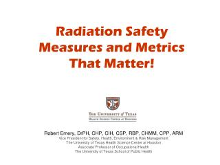 Radiation Safety  Measures and Metrics  That Matter!