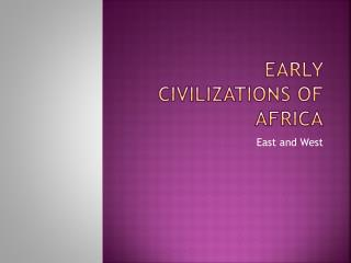 Early Civilizations of Africa