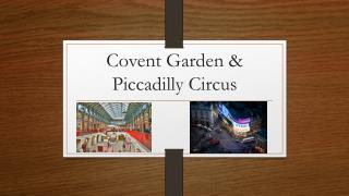 Covent Garden & Piccadilly Circus