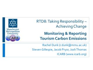 RTD8: Taking Responsibility – Achieving Change  Monitoring & Reporting  Tourism Carbon Emissions