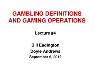 GAMBLING DEFINITIONS AND GAMING OPERATIONS
