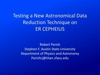 Testing a New Astronomical Data Reduction Technique on  ER CEPHEIUS