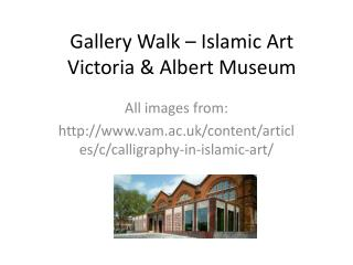 Gallery Walk – Islamic Art Victoria & Albert Museum