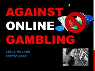 AGAINST  Online  gambling