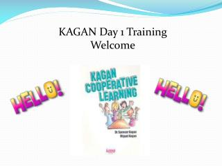 KAGAN Day 1 Training Welcome