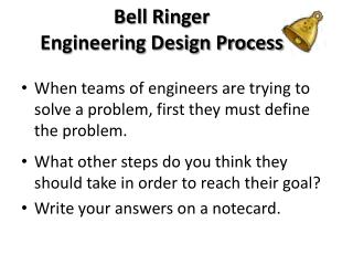 Bell Ringer  Engineering Design Process