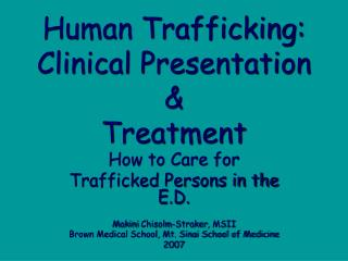 Human Trafficking: Clinical Presentation  &  Treatment