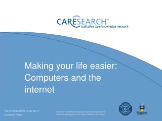 Making your life easier: Computers and the internet