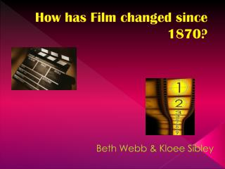 How has Film changed since 1870?