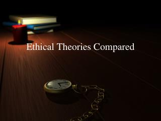 Ethical Theories Compared