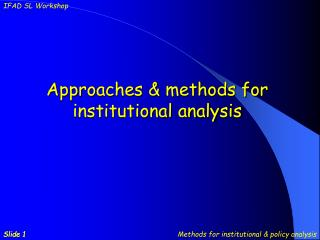 Approaches & methods for institutional analysis