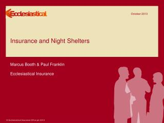 Insurance and Night Shelters