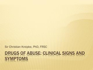 Drugs of Abuse: Clinical Signs and symptoms