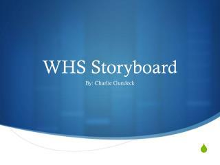 WHS Storyboard
