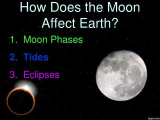 How Does the Moon Affect Earth?