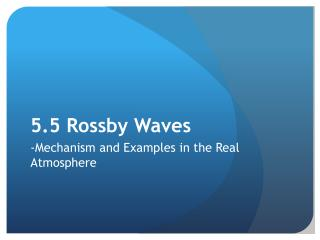 5.5  Rossby  Waves