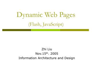 Dynamic Web Pages (Flash, JavaScript)
