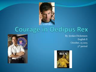 Courage in Oedipus Rex