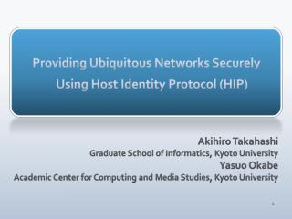 Providing Ubiquitous Networks Securely Using Host Identity Protocol (HIP)