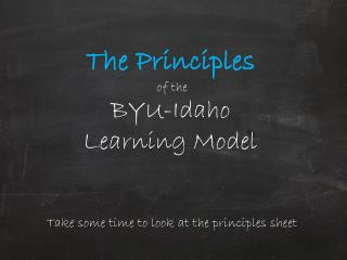 The Principles  of the  BYU-Idaho Learning Model