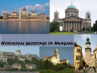 Historical buildings in  Hungary