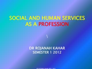 SOCIAL AND HUMAN SERVICES AS A  PROFESSION