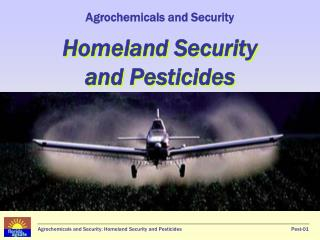Agrochemicals and Security  Homeland Security  and Pesticides