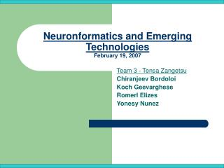 Neuronformatics and Emerging Technologies February 19, 2007