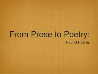From Prose to Poetry:
