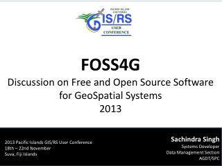 FOSS4G Discussion on Free and Open Source Software f or GeoSpatial Systems 2013