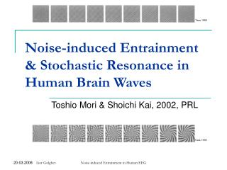 Noise-induced Entrainment & Stochastic Resonance in Human Brain Waves