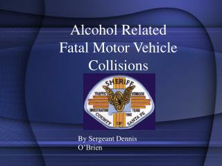 Alcohol Related Fatal Motor Vehicle  Collisions