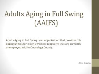 Adults Aging in Full Swing  			(AAIFS)