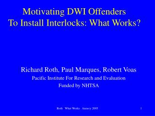 Motivating DWI Offenders To Install Interlocks: What Works?