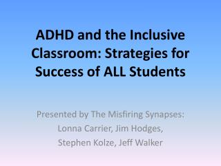 ADHD and the Inclusive Classroom: Strategies for Success of ALL Students