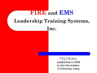 FIRE and EMS  Leadership Training Systems, Inc.