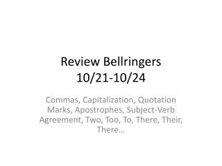 Review  Bellringers 10/21-10/24