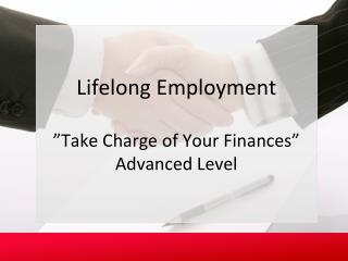"Lifelong  Employment "" Take Charge of Your Finances"" Advanced Level"
