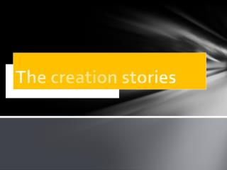 The creation stories