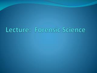 Lecture:  Forensic Science