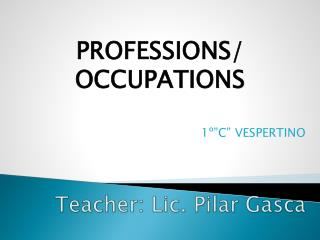 Teacher : Lic. Pilar  Gasca