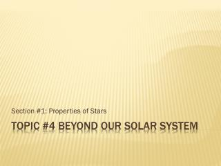 Topic #4 Beyond Our solar system