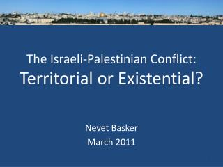 The Israeli-Palestinian Conflict: Territorial or Existential?