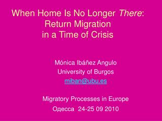 When Home Is No Longer  There : Return Migration  in a Time of Crisis