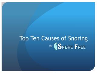 Top Ten Causes of Snoring